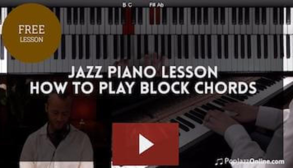 How To Play Block Chords On Piano - Jazz Piano Lesson - Jazz